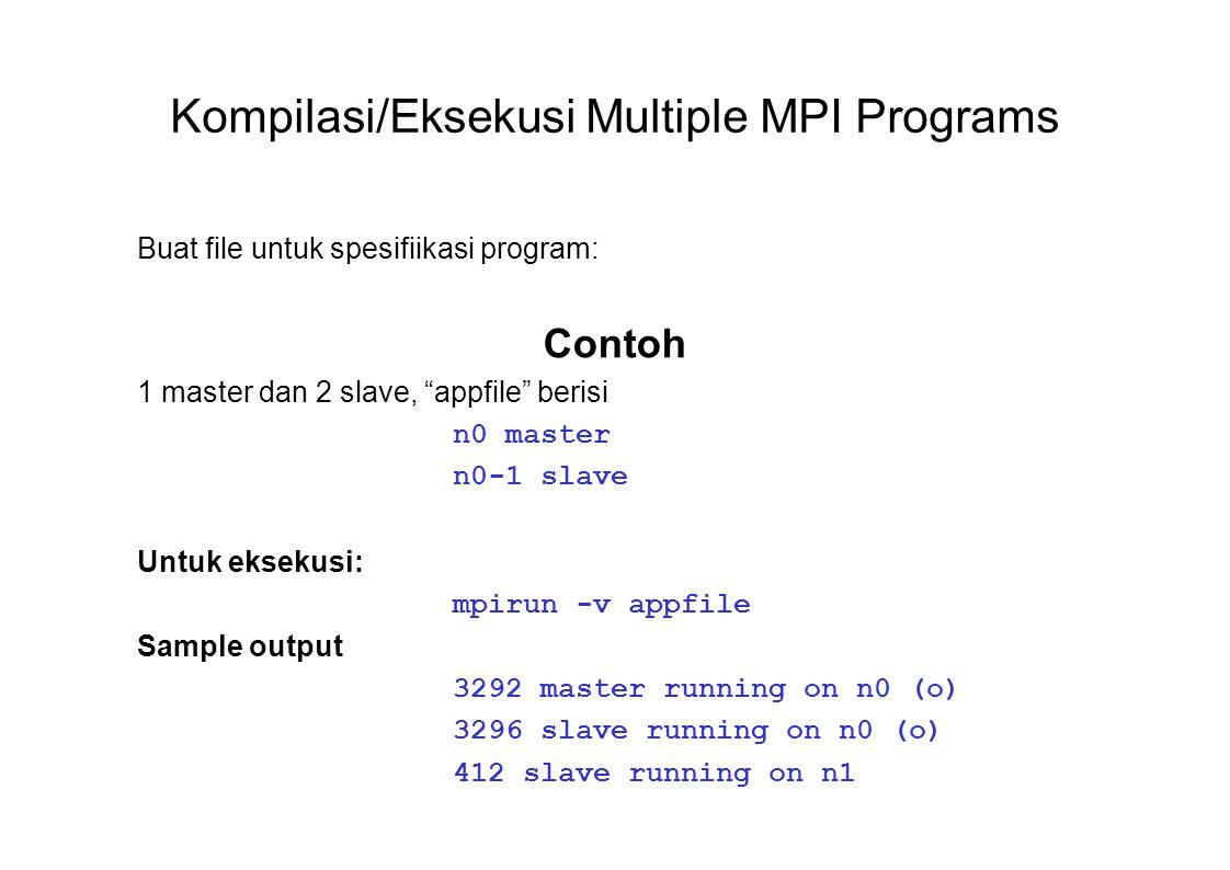 Kompilasi/Eksekusi Multiple MPI Programs