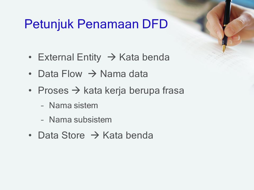 Petunjuk Penamaan DFD External Entity  Kata benda