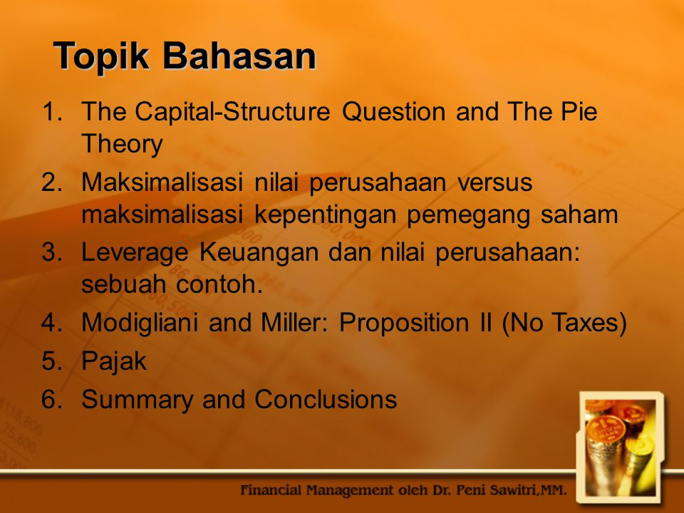 Topik Bahasan The Capital-Structure Question and The Pie Theory