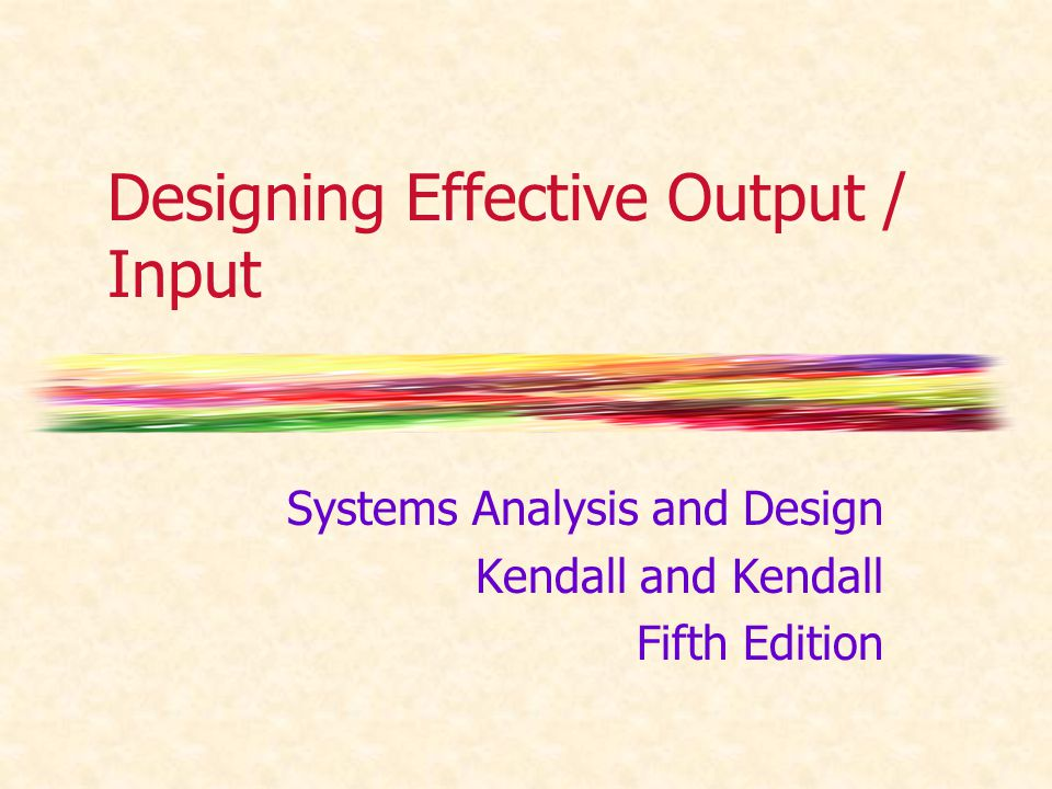 Designing Effective Output / Input