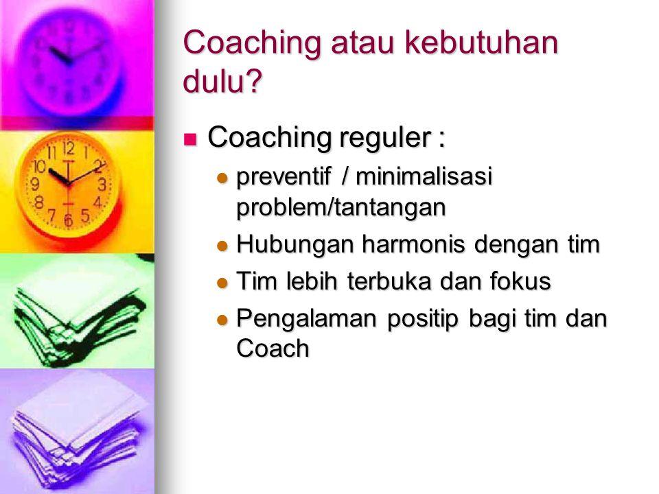 Coaching atau kebutuhan dulu