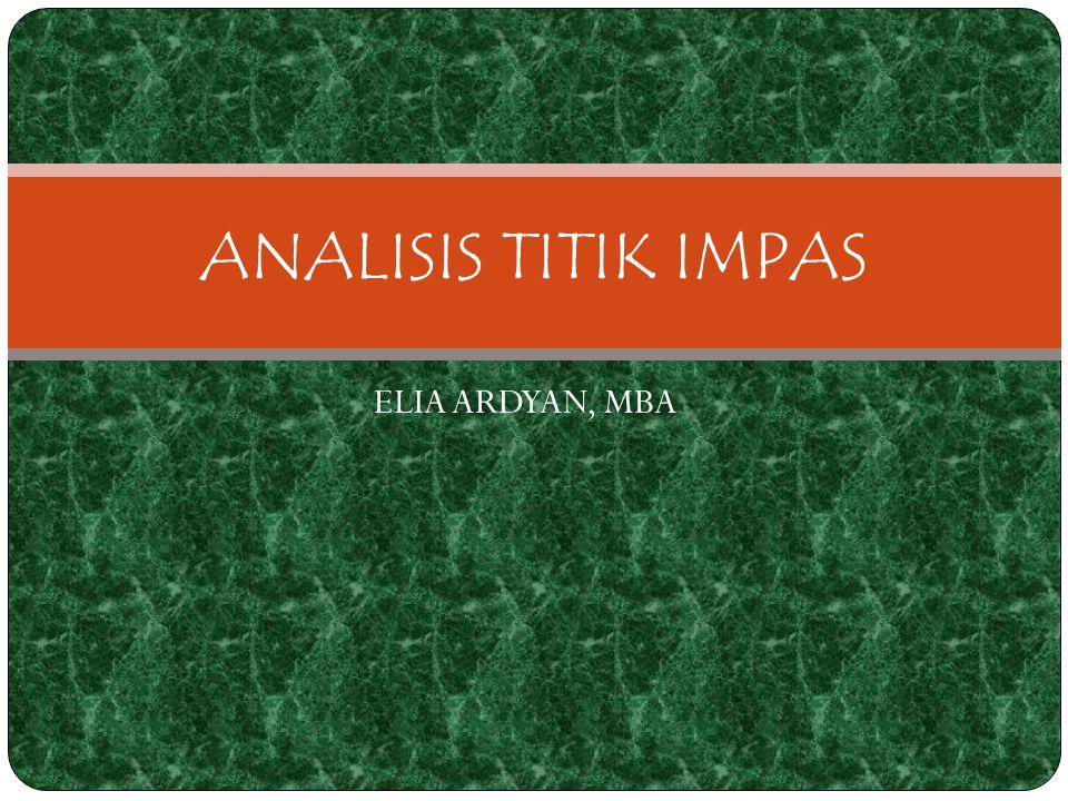 ANALISIS TITIK IMPAS ELIA ARDYAN, MBA