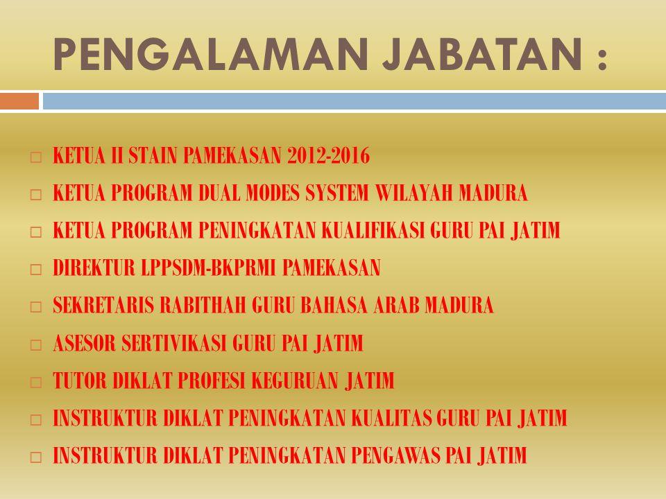 PENGALAMAN JABATAN : KETUA II STAIN PAMEKASAN 2012-2016