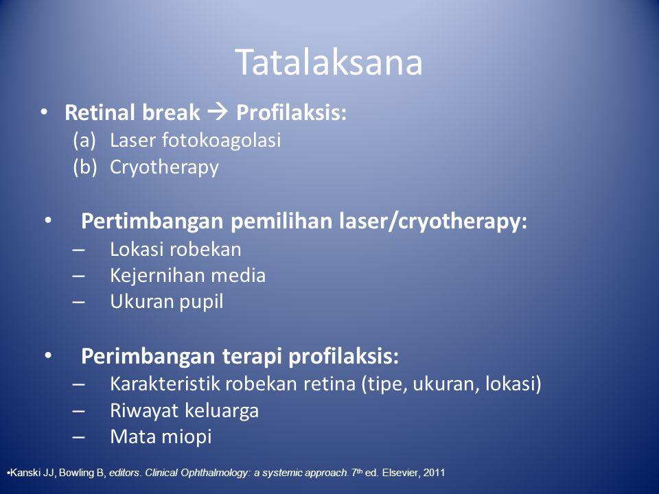 Tatalaksana Retinal break  Profilaksis: