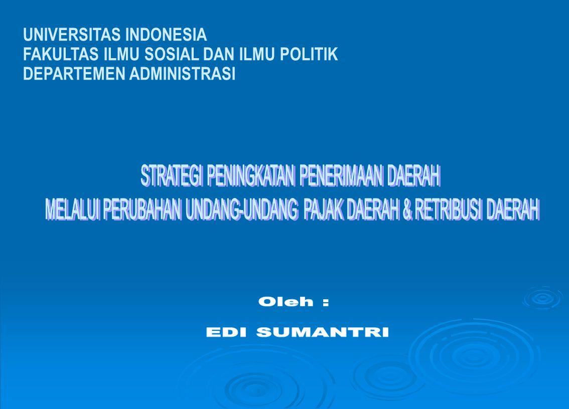 Oleh : EDI SUMANTRI UNIVERSITAS INDONESIA