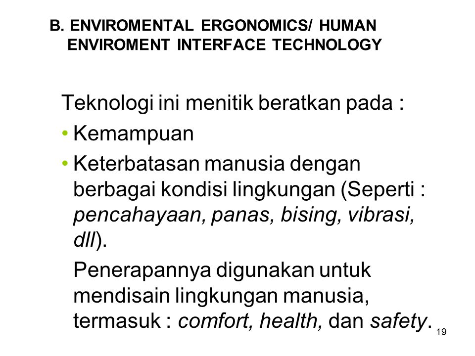 B. ENVIROMENTAL ERGONOMICS/ HUMAN ENVIROMENT INTERFACE TECHNOLOGY