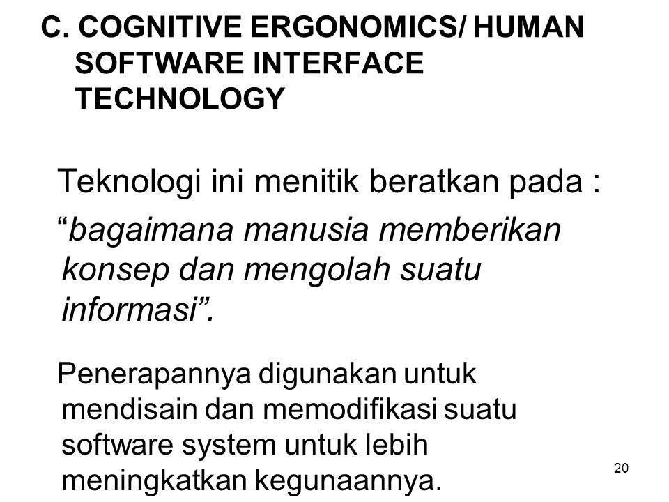 C. COGNITIVE ERGONOMICS/ HUMAN SOFTWARE INTERFACE TECHNOLOGY