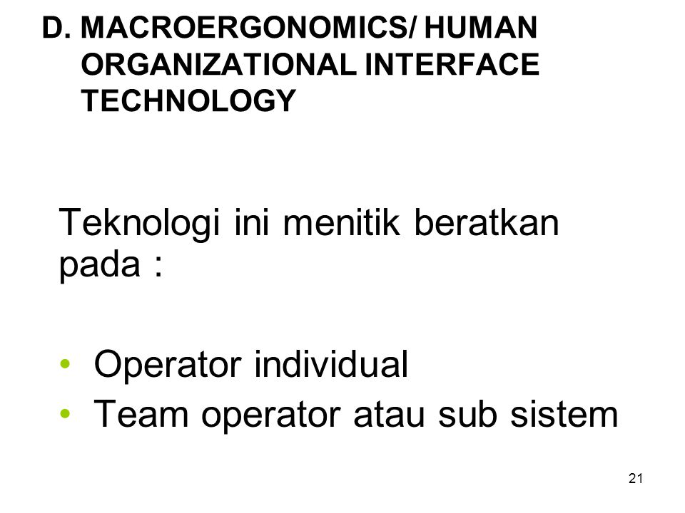 D. MACROERGONOMICS/ HUMAN ORGANIZATIONAL INTERFACE TECHNOLOGY