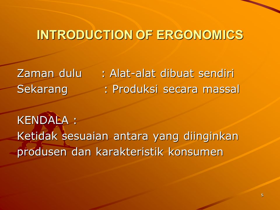INTRODUCTION OF ERGONOMICS