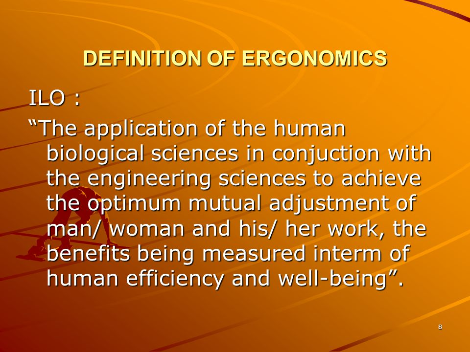 DEFINITION OF ERGONOMICS