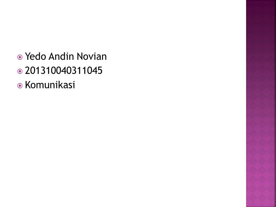 Yedo Andin Novian 201310040311045 Komunikasi