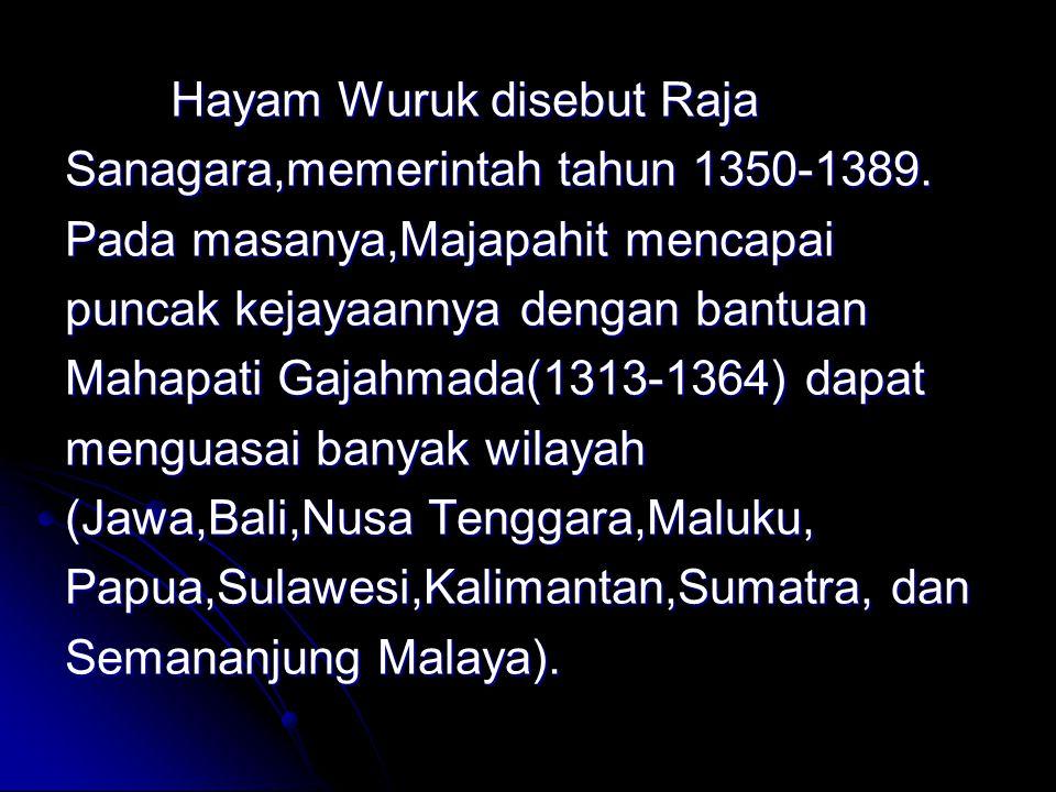 Sanagara,memerintah tahun 1350-1389. Pada masanya,Majapahit mencapai