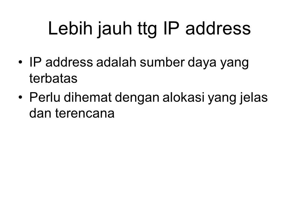 Lebih jauh ttg IP address