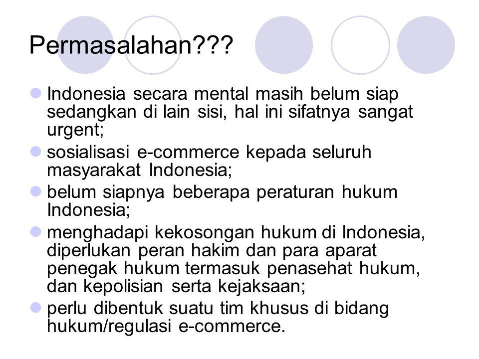 Permasalahan Indonesia secara mental masih belum siap sedangkan di lain sisi, hal ini sifatnya sangat urgent;