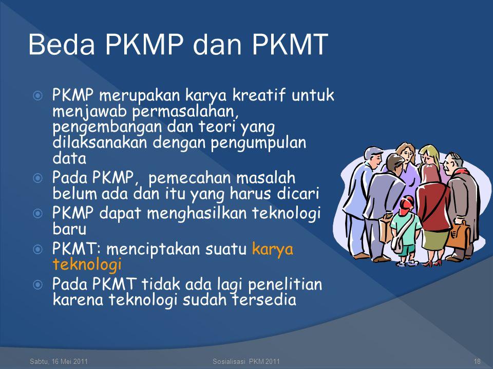 Beda PKMP dan PKMT PKMP merupakan karya kreatif untuk menjawab permasalahan, pengembangan dan teori yang dilaksanakan dengan pengumpulan data.
