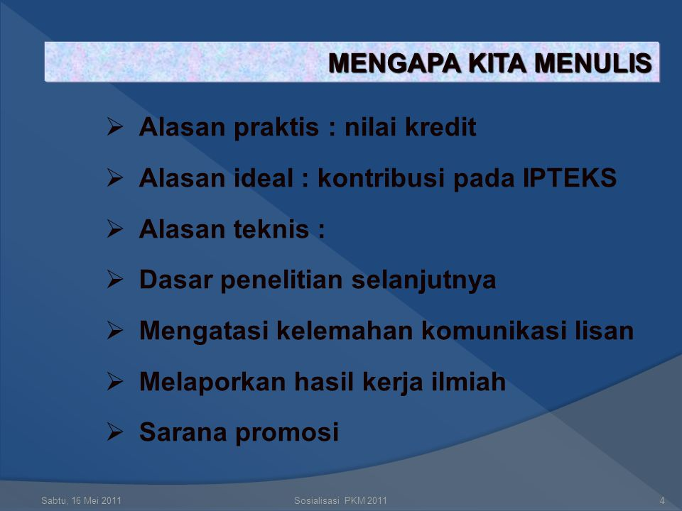 Alasan praktis : nilai kredit Alasan ideal : kontribusi pada IPTEKS