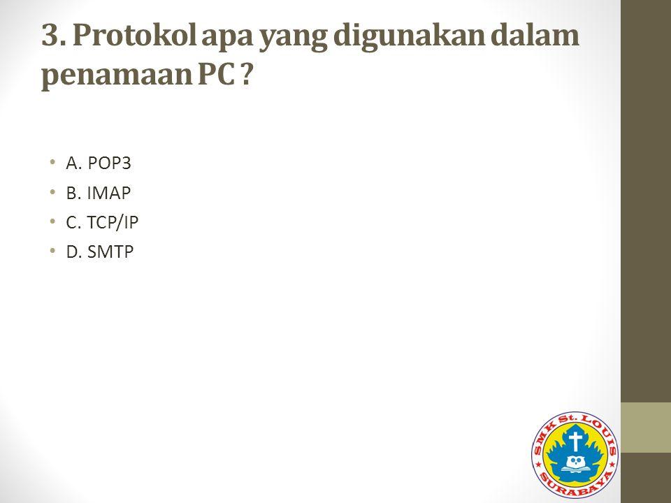3. Protokol apa yang digunakan dalam penamaan PC