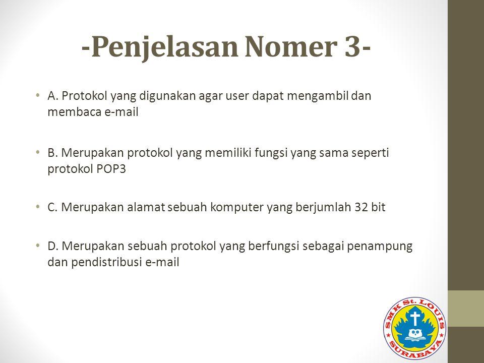-Penjelasan Nomer 3- A. Protokol yang digunakan agar user dapat mengambil dan membaca e-mail.