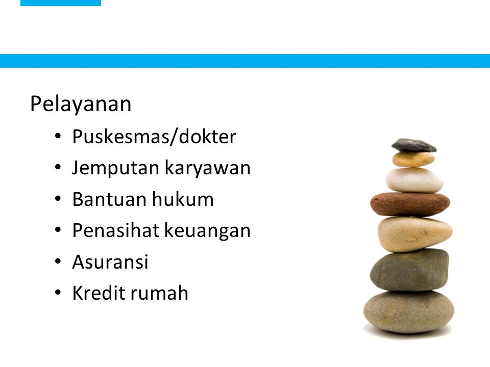 Pelayanan Puskesmas/dokter Jemputan karyawan Bantuan hukum