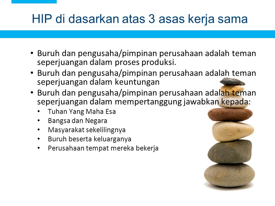 HIP di dasarkan atas 3 asas kerja sama