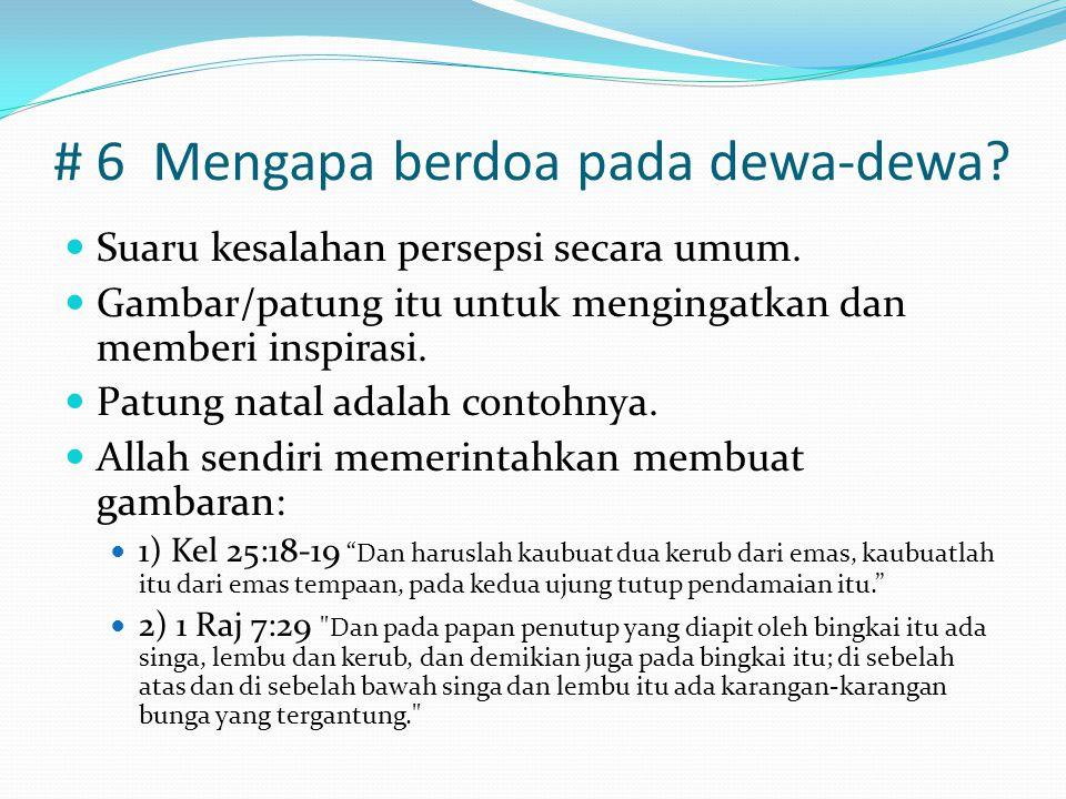 # 6 Mengapa berdoa pada dewa-dewa