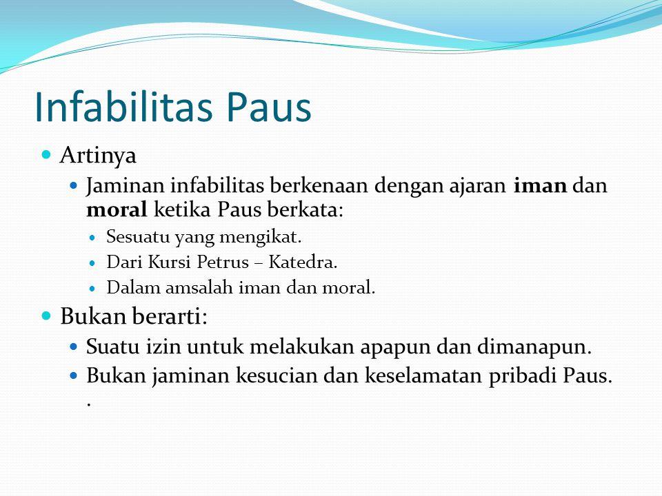 Infabilitas Paus Artinya Bukan berarti: