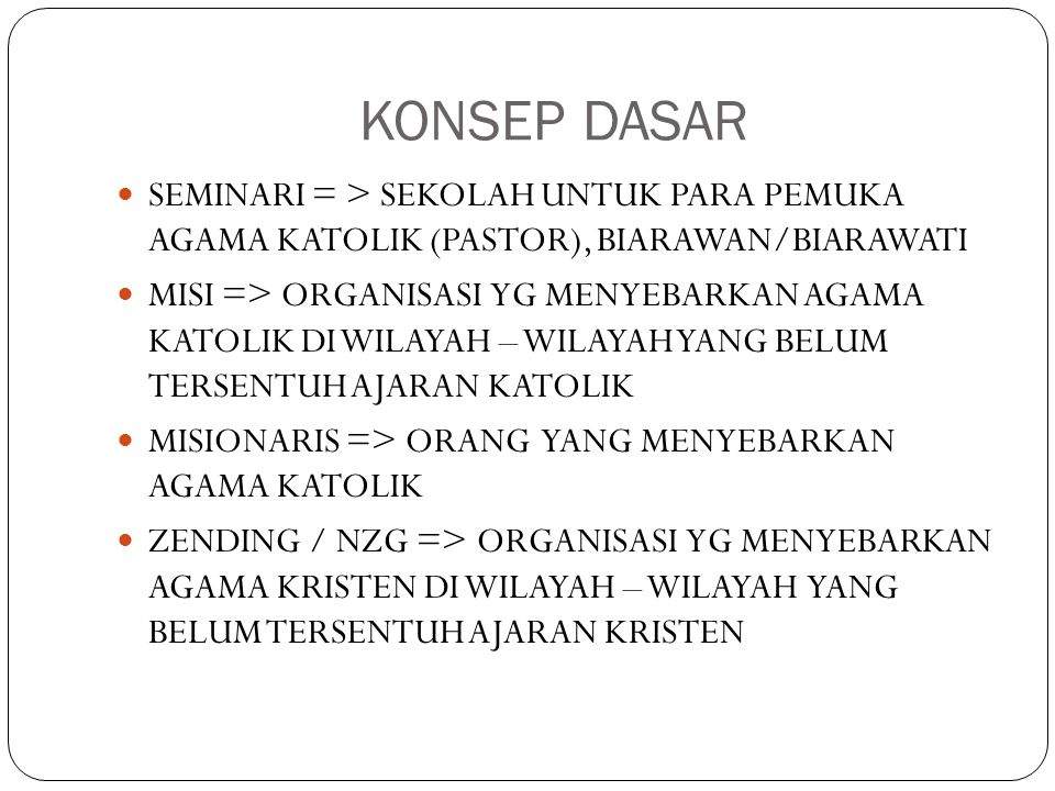 KONSEP DASAR SEMINARI = > SEKOLAH UNTUK PARA PEMUKA AGAMA KATOLIK (PASTOR), BIARAWAN/BIARAWATI.
