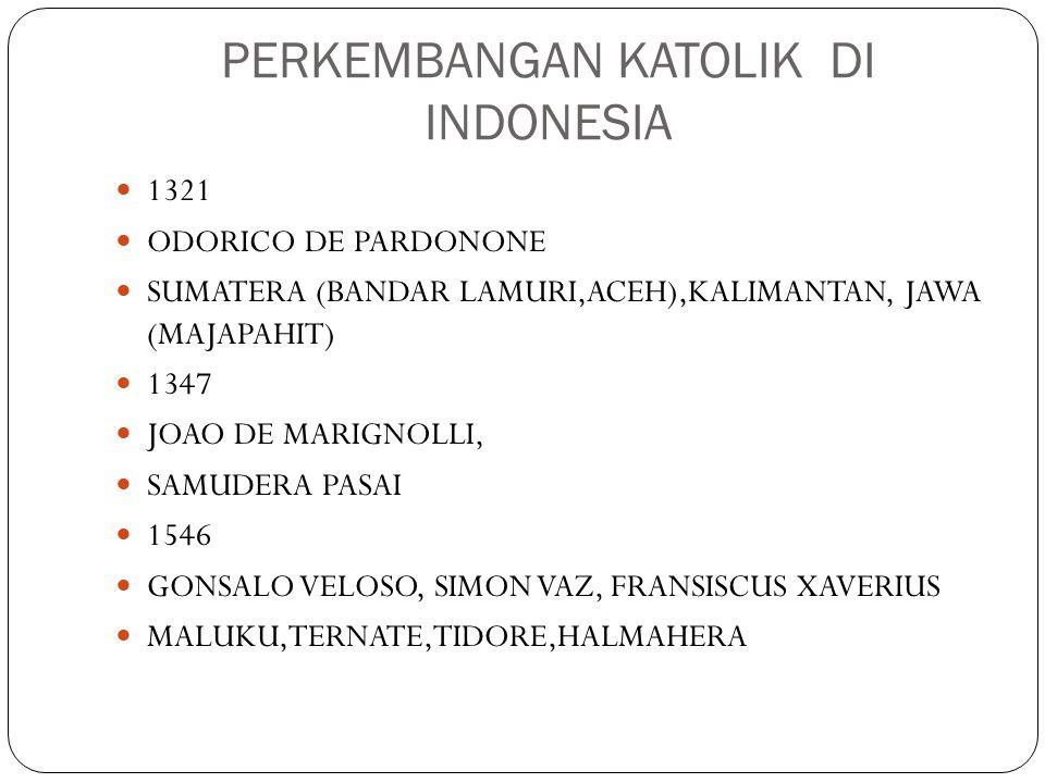 PERKEMBANGAN KATOLIK DI INDONESIA