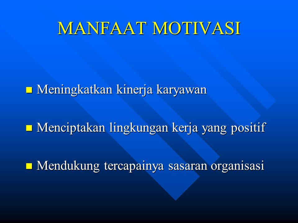 MANFAAT MOTIVASI Meningkatkan kinerja karyawan