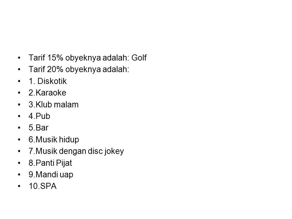 Tarif 15% obyeknya adalah: Golf