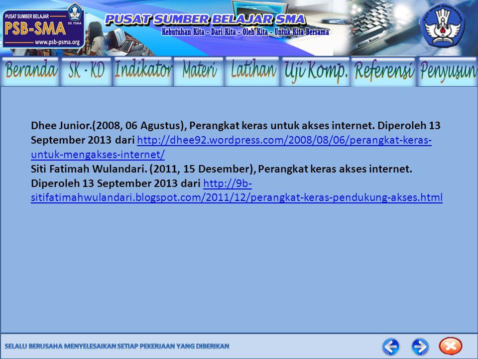 Dhee Junior. (2008, 06 Agustus), Perangkat keras untuk akses internet