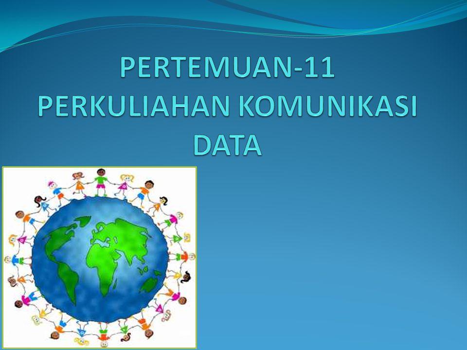 PERTEMUAN-11 PERKULIAHAN KOMUNIKASI DATA