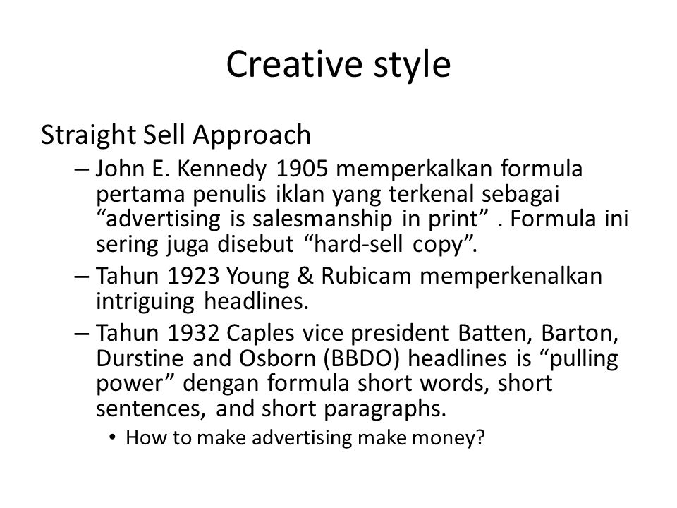 Creative style Straight Sell Approach