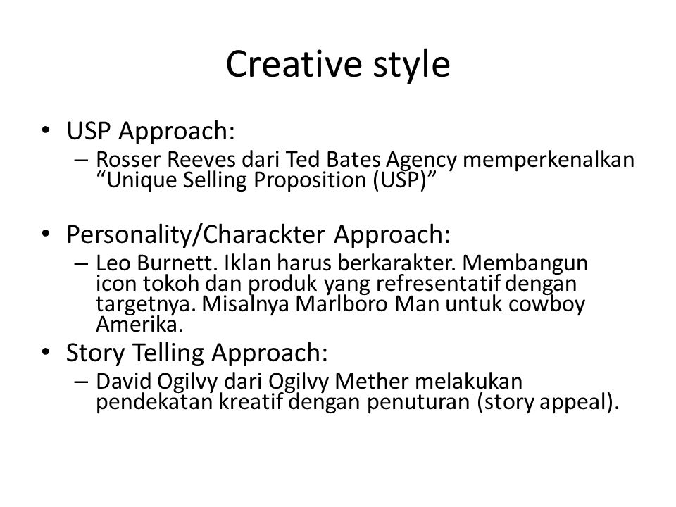 Creative style USP Approach: Personality/Charackter Approach: