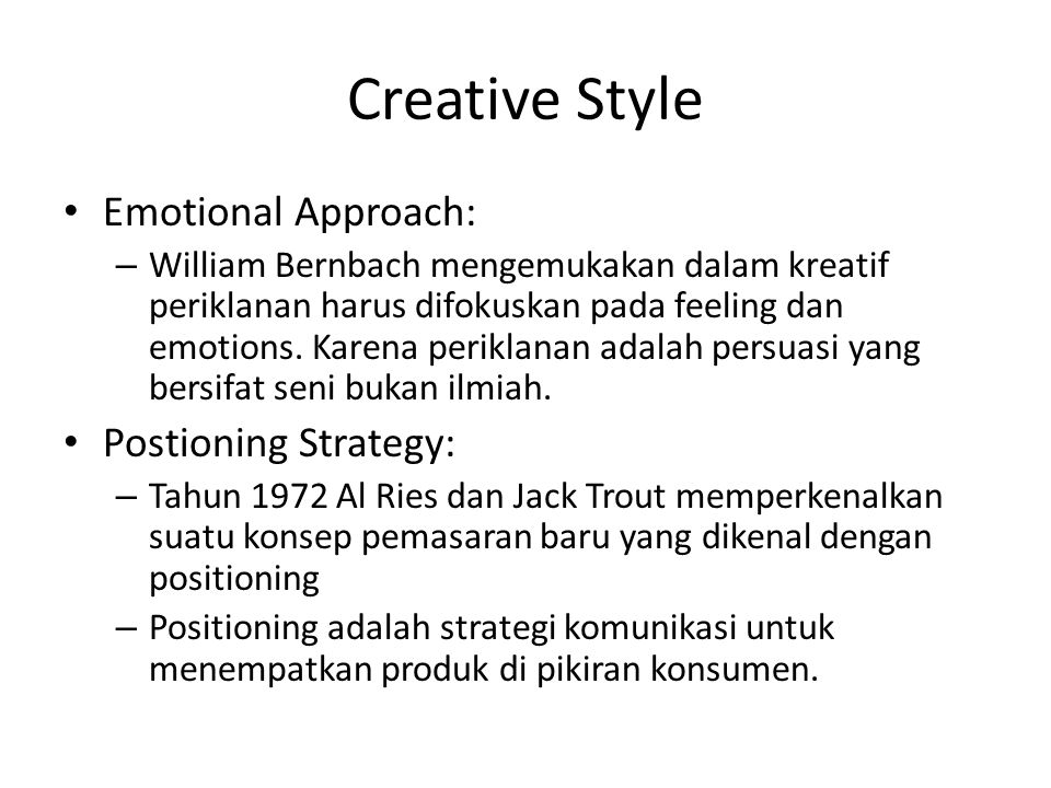 Creative Style Emotional Approach: Postioning Strategy: