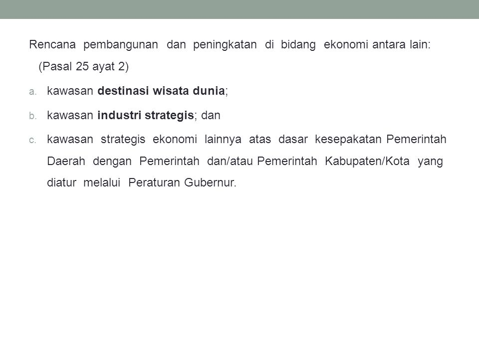 Rencana pembangunan dan peningkatan di bidang ekonomi antara lain: (Pasal 25 ayat 2)