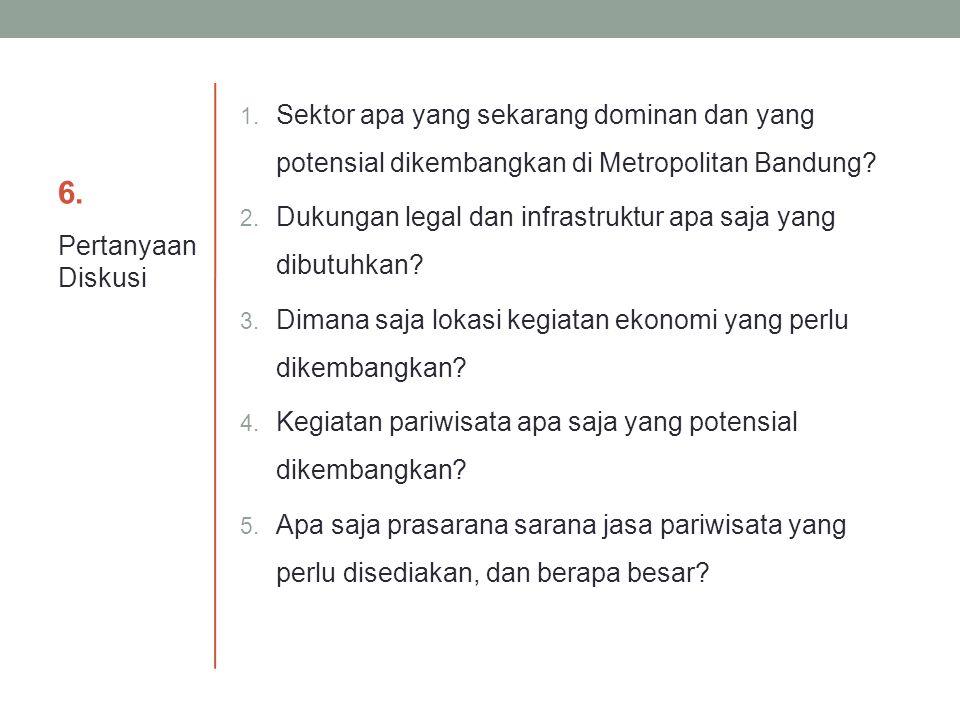 6. Sektor apa yang sekarang dominan dan yang potensial dikembangkan di Metropolitan Bandung