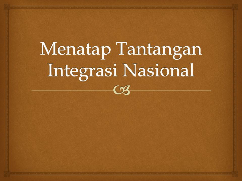 Menatap Tantangan Integrasi Nasional