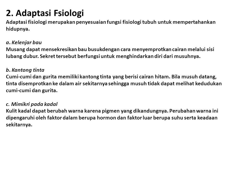 2. Adaptasi Fsiologi Adaptasi fisiologi merupakan penyesuaian fungsi fisiologi tubuh untuk mempertahankan hidupnya.
