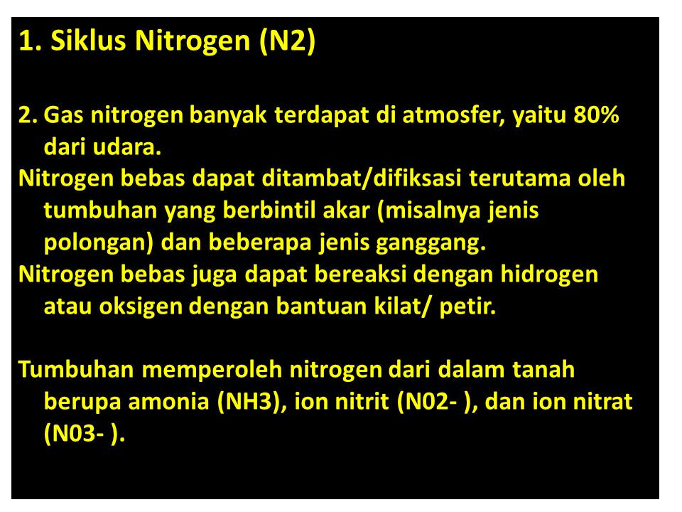 Siklus Nitrogen (N2) Gas nitrogen banyak terdapat di atmosfer, yaitu 80% dari udara.