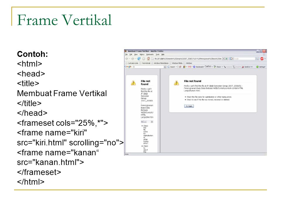 Frame Vertikal Contoh: <html> <head> <title>