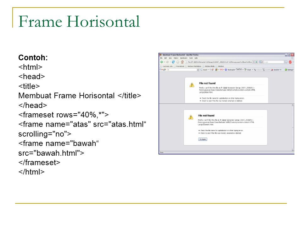 Frame Horisontal Contoh: <html> <head> <title>
