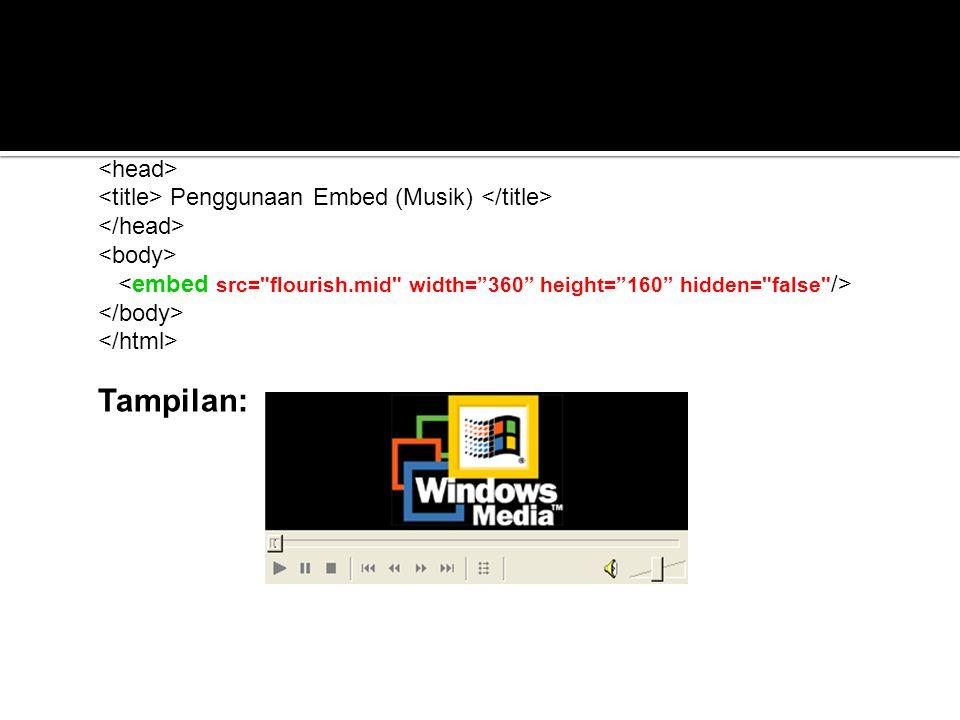 Contoh: Tampilan: <html> <head>