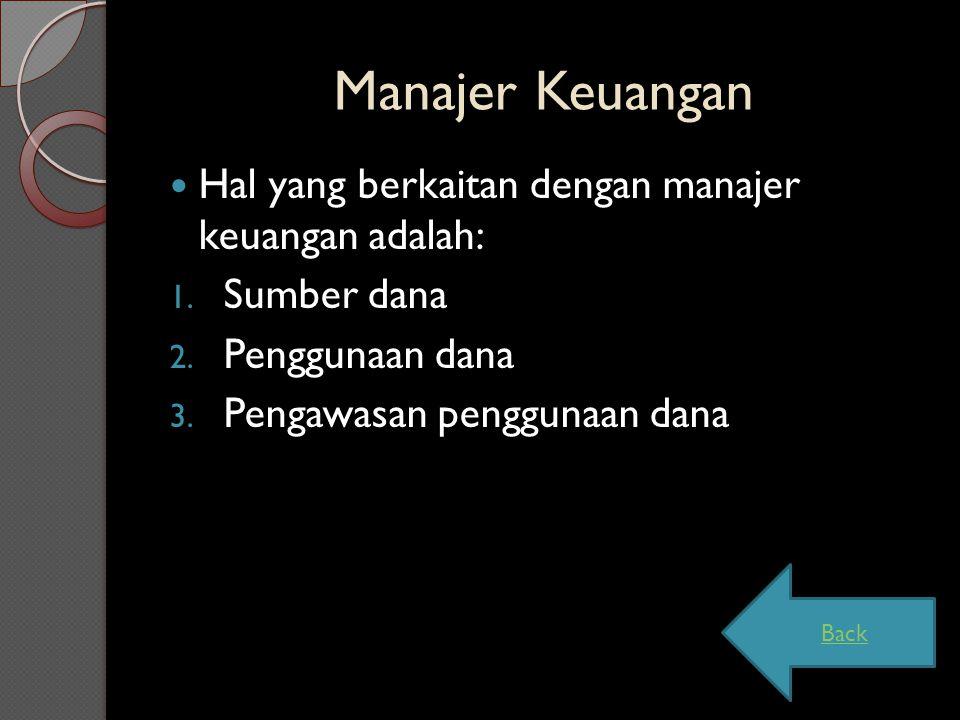 Manajer Keuangan Hal yang berkaitan dengan manajer keuangan adalah: