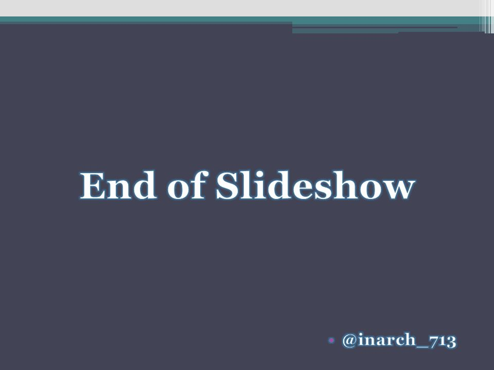 End of Slideshow @inarch_713