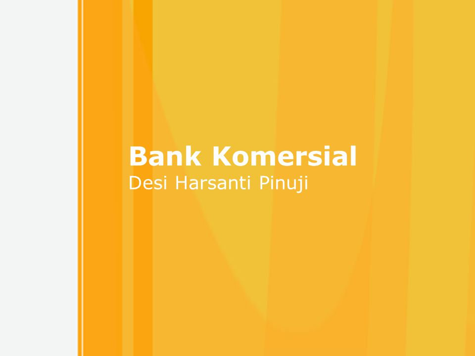 Bank Komersial Desi Harsanti Pinuji Free Powerpoint Templates