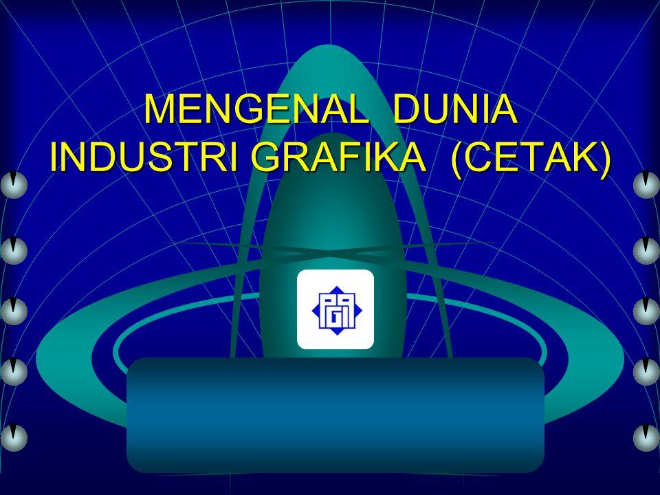 MENGENAL DUNIA INDUSTRI GRAFIKA (CETAK)