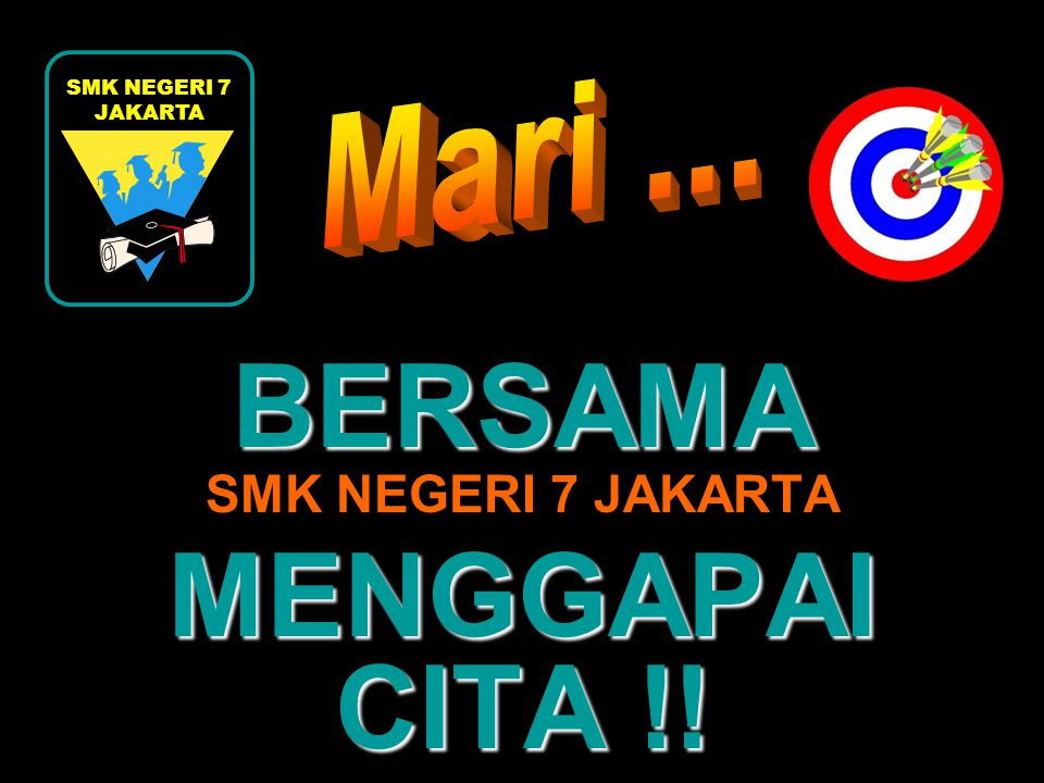 BERSAMA SMK NEGERI 7 JAKARTA MENGGAPAI CITA !!