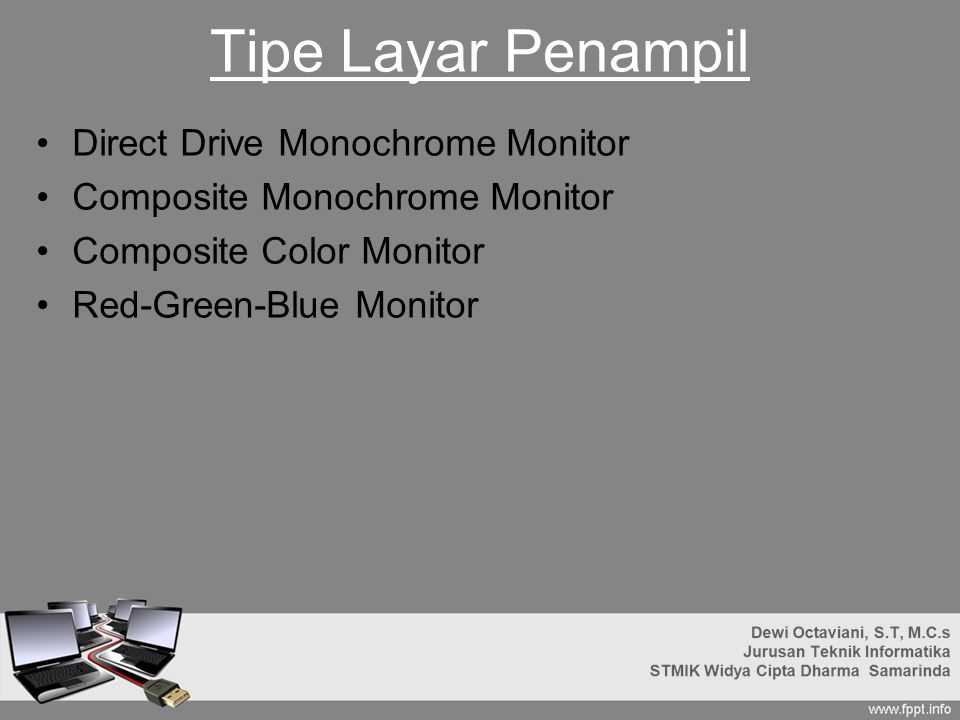 Tipe Layar Penampil Direct Drive Monochrome Monitor