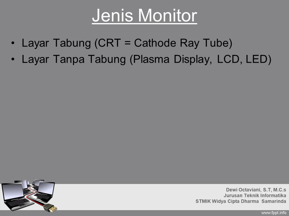 Jenis Monitor Layar Tabung (CRT = Cathode Ray Tube)